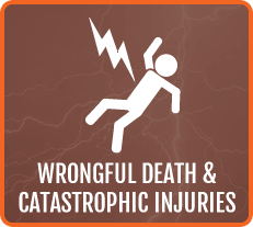 Wrongful Death & Catastrophic Injuries